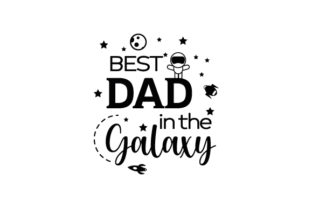 Best Dad in the Galaxy Father's Day Craft Cut File By Creative Fabrica Crafts 2