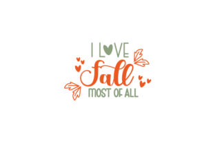 I Love Fall Most of All Quotes Craft Cut File By Creative Fabrica Crafts 1