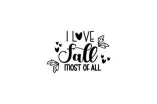 I Love Fall Most of All Quotes Craft Cut File By Creative Fabrica Crafts 2