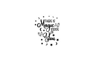 There is Magic Inside of You Quotes Craft Cut File By Creative Fabrica Crafts 2