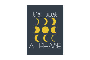 It's Just a Phase Halloween Craft Cut File By Creative Fabrica Crafts