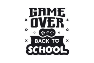 Game over Back to School Children Craft Cut File By Creative Fabrica Crafts