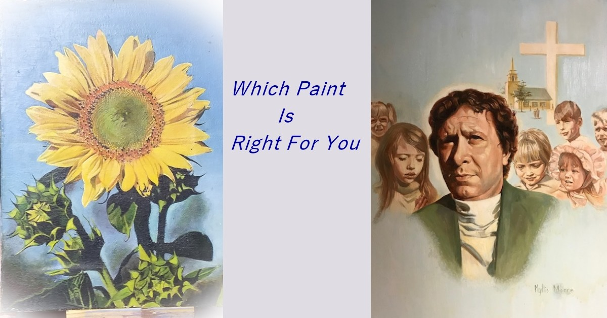 Acrylics, Oils, or Watercolors, Which Paint is Right for You?
