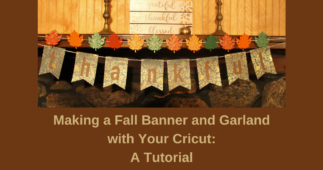 Making a Fall Banner & Garland with Your Cricut