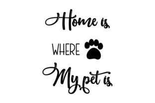 Home is Where My Pet is Cats Craft Cut File By Creative Fabrica Crafts