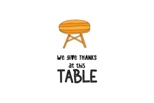 We Give Thanks at This Table Dining Room Craft Cut File By Creative Fabrica Crafts