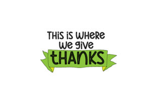 This is Where We Give Thanks Dining Room Craft Cut File By Creative Fabrica Crafts