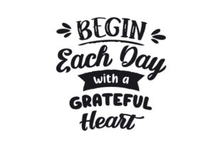 Begin Each Day with a Grateful Heart Bedroom Craft Cut File By Creative Fabrica Crafts