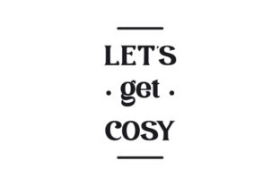 Let's Get Cosy Bedroom Craft Cut File By Creative Fabrica Crafts
