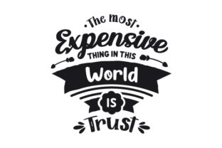 The Most Expensive Thing in This World is Trust Quotes Craft Cut File By Creative Fabrica Crafts