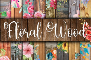 Print on Demand: Floral Wood Digital Papers Graphic Backgrounds By oldmarketdesigns