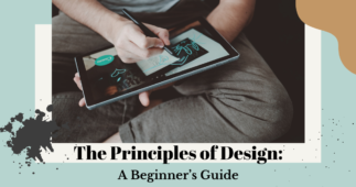 The Principles of Design: A Beginner's Guide