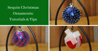 Sequin Christmas Ornaments: Tutorials and Tips