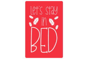 Let's Stay in Bed Bedroom Craft Cut File By Creative Fabrica Crafts