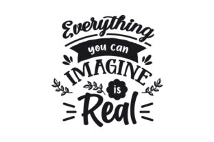 Everything You Can Imagine is Real Hobbies Craft Cut File By Creative Fabrica Crafts