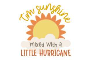 I'm Sunshine Mixed with a Little Hurricane Quotes Craft Cut File By Creative Fabrica Crafts