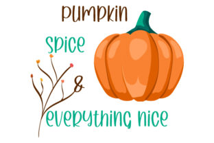 Pumpkin Spice & Everything Nice Quotes Craft Cut File By Creative Fabrica Crafts