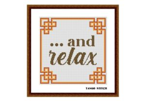 Print on Demand: ... and Relax Funny Quote Cross Stitch Graphic Cross Stitch Patterns By Tango Stitch