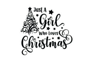 Just a Girl Who Loves Christmas Christmas Craft Cut File By Creative Fabrica Crafts 2