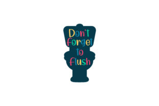 Don't Forget to Flush Bathroom Craft Cut File By Creative Fabrica Crafts
