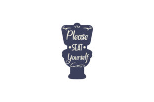Please Seat Yourself Bathroom Craft Cut File By Creative Fabrica Crafts