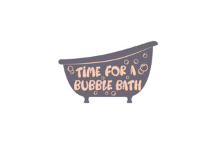 Time for a Bubble Bath Bathroom Craft Cut File By Creative Fabrica Crafts