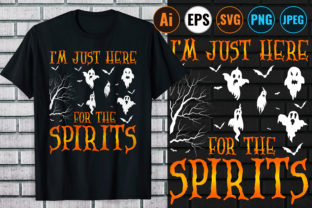 Print on Demand: I AM JUST HERE for the SPIRITS T-SHIRT Graphic Print Templates By Design Store