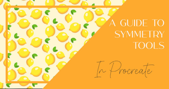 A Guide to Procreate's Symmetry Tools