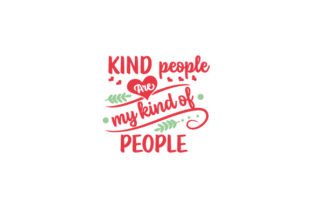 Kind People Are My Kind of People Quotes Craft Cut File By Creative Fabrica Crafts