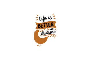Life is Better with Chickens Animals Craft Cut File By Creative Fabrica Crafts