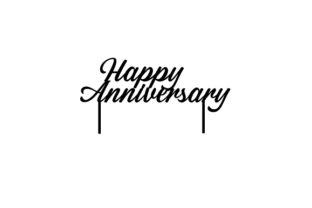 Happy Anniversary Cake Topper Anniversary Craft Cut File By Creative Fabrica Crafts