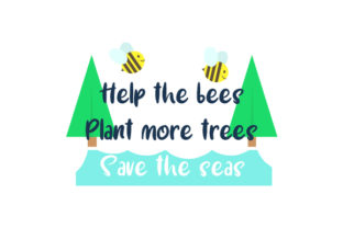 Help the Bees Plant More Trees Save the Seas Awareness Craft Cut File By Creative Fabrica Crafts