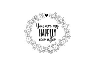 You Are My Happily Ever After Anniversary Craft Cut File By Creative Fabrica Crafts