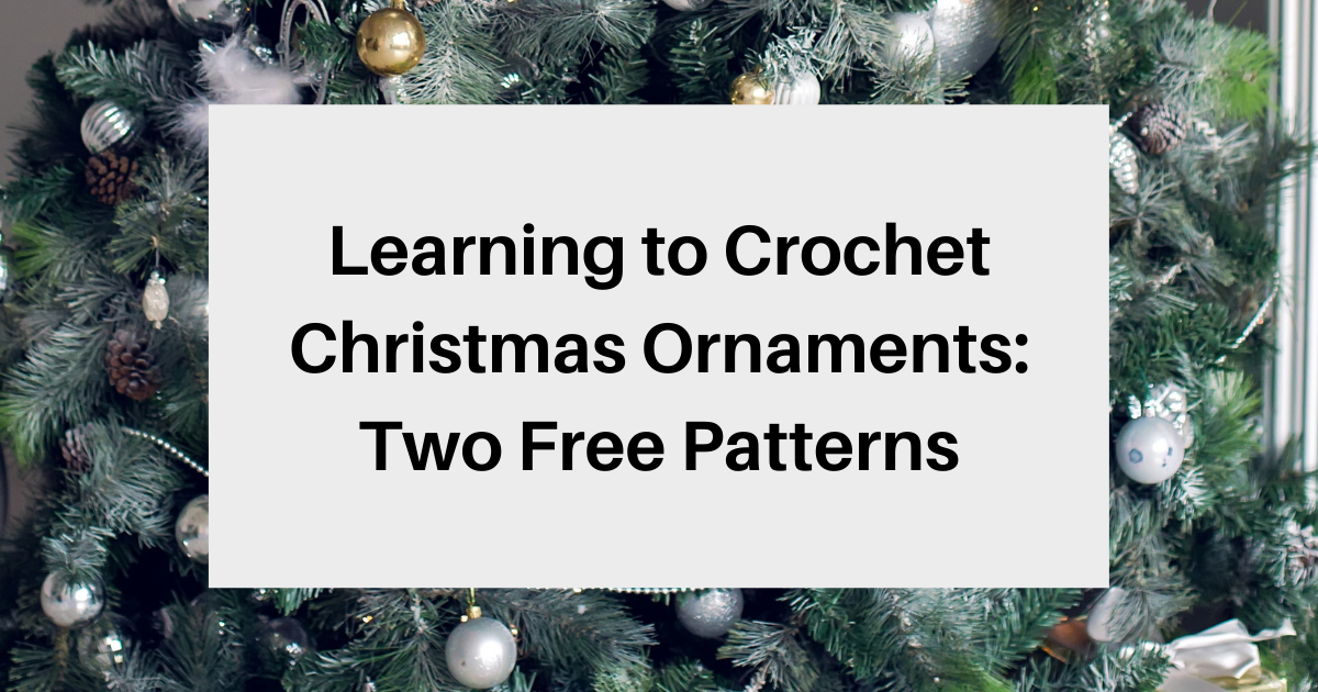 Learning to Crochet Christmas Ornaments