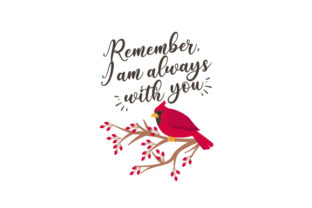 Remember, I Am Always with You Cardinal Bird Designs & Drawings Craft Cut File By Creative Fabrica Crafts