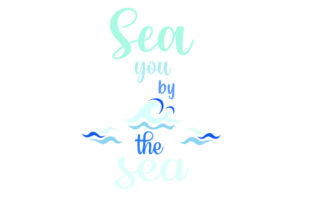 Sea You by the Sea Summer Craft Cut File By Creative Fabrica Crafts