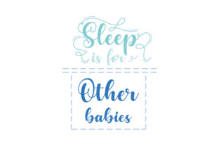 Sleep is for Other Babies Bedroom Craft Cut File By Creative Fabrica Crafts
