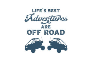 Life's Best Adventures Are off Road Cars Craft Cut File By Creative Fabrica Crafts