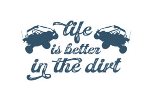 Life is Better in the Dirt Cars Craft Cut File By Creative Fabrica Crafts