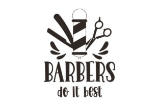 Barbers Do It Best Quotes Craft Cut File By Creative Fabrica Crafts