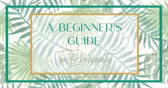 A Beginner's Guide to Procreate