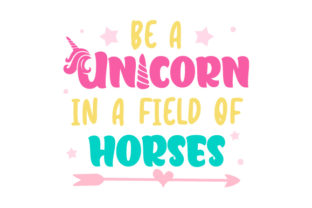 Be a Unicorn in a Field of Horses Animals Craft Cut File By Creative Fabrica Crafts 1