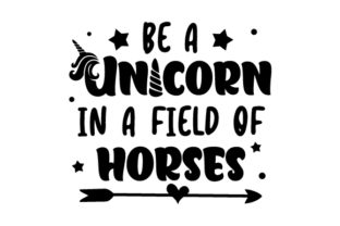 Be a Unicorn in a Field of Horses Animals Craft Cut File By Creative Fabrica Crafts 2