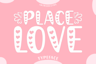 Print on Demand: Place Love Display Font By Creative Fabrica Fonts 1