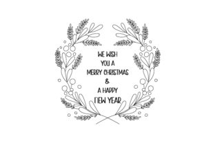 We Wish You a Merry Christmas & a Happy New Year Christmas Craft Cut File By Creative Fabrica Crafts