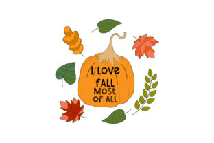 I Love Fall Most of All Quotes Craft Cut File By Creative Fabrica Crafts