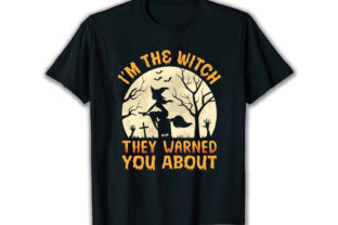Print on Demand: I'm the Witch Best Selling T Shirt Graphic Print Templates By merchbundle-1