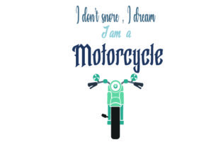 I DON'T SNORE , I DREAM I 'AM a MOTORCYCLE Bedroom Craft Cut File By Creative Fabrica Crafts