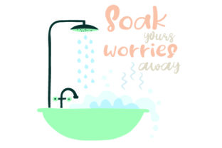 SOAK YOUR WORRIES AWAY Bedroom Craft Cut File By Creative Fabrica Crafts