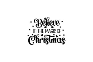 Believe in the Magic of Christmas Christmas Craft Cut File By Creative Fabrica Crafts 2